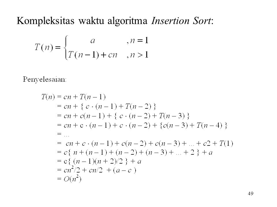 49 Kompleksitas waktu algoritma Insertion Sort: