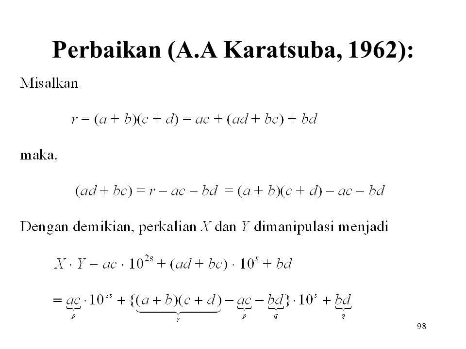 98 Perbaikan (A.A Karatsuba, 1962):