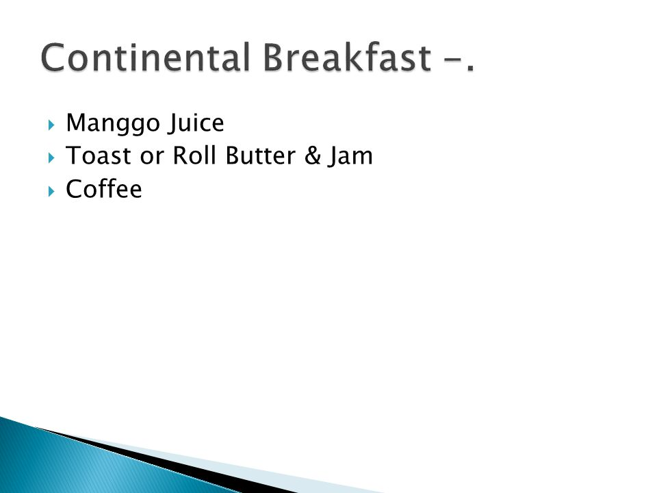  Manggo Juice  Toast or Roll Butter & Jam  Coffee