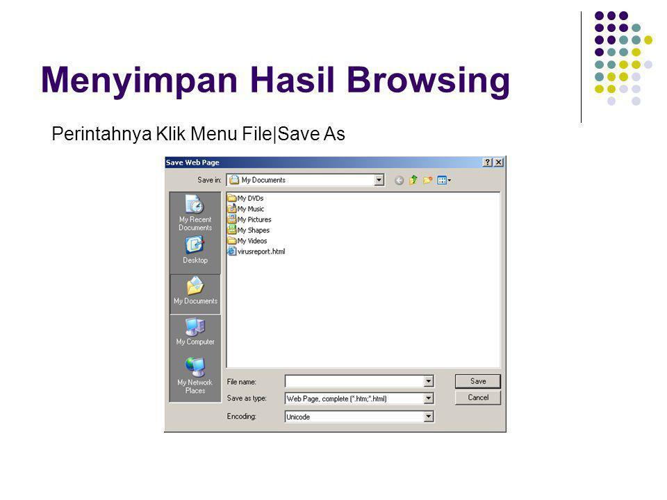 Menyimpan Hasil Browsing Perintahnya Klik Menu File|Save As