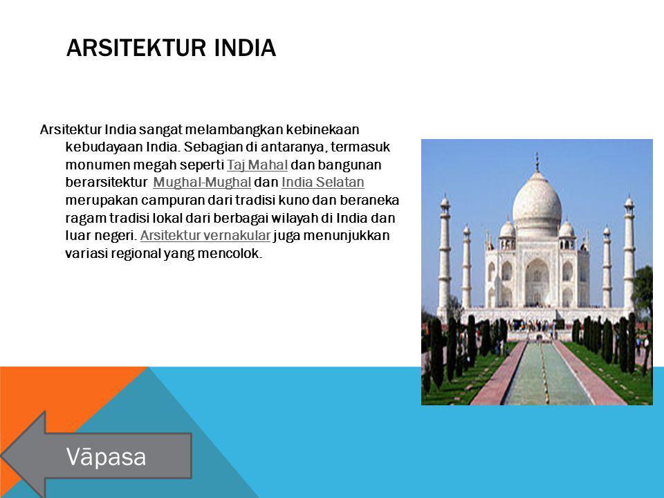ARSITEKTUR INDIA Arsitektur India sangat melambangkan kebinekaan kebudayaan India. Sebagian di antaranya, termasuk monumen megah seperti Taj Mahal dan