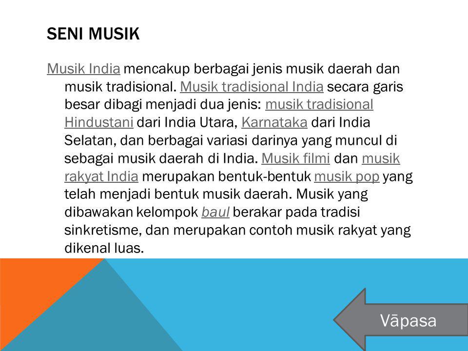 SENI MUSIK Musik IndiaMusik India mencakup berbagai jenis musik daerah dan musik tradisional. Musik tradisional India secara garis besar dibagi menjad