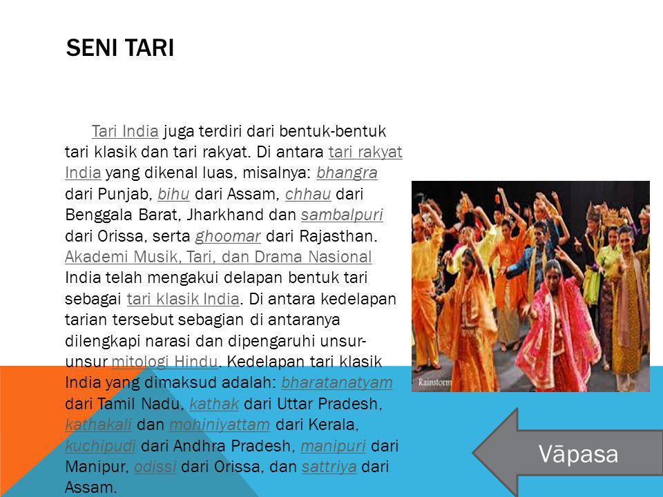 SENI TARI Tari IndiaTari India juga terdiri dari bentuk-bentuk tari klasik dan tari rakyat. Di antara tari rakyat India yang dikenal luas, misalnya: b