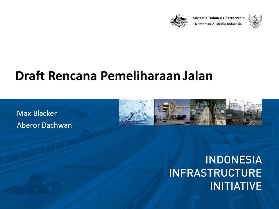 Draft Rencana Pemeliharaan Jalan Max Blacker Aberor Dachwan