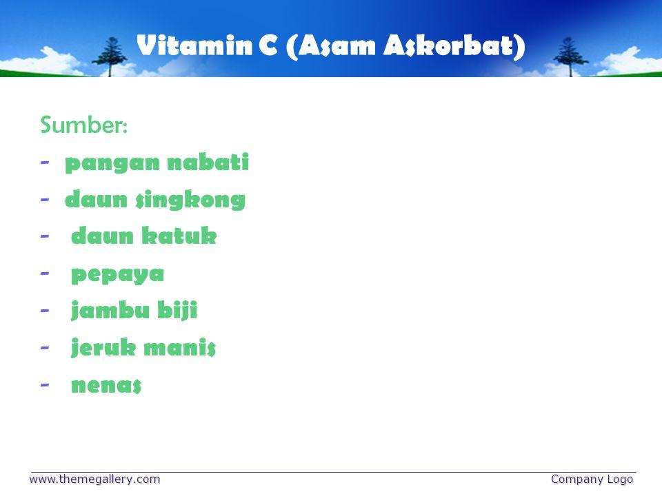 Vitamin C (Asam Askorbat) Sumber: - pangan nabati - daun singkong - daun katuk - pepaya - jambu biji - jeruk manis - nenas www.themegallery.com Compan
