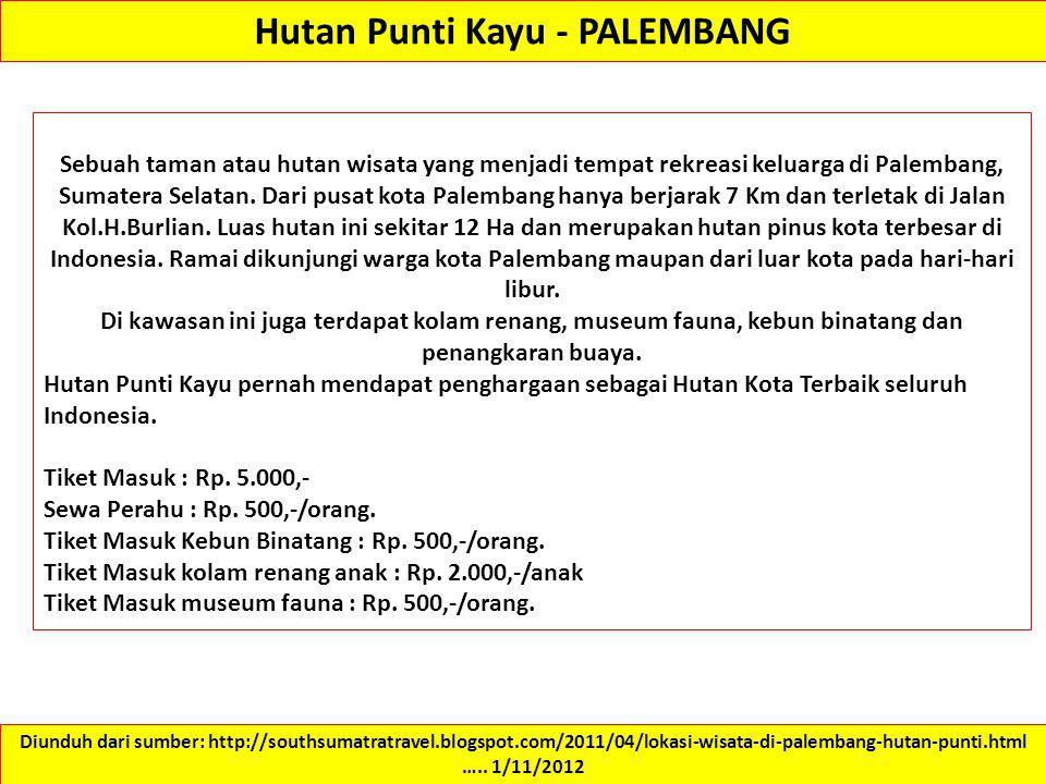 Hutan Punti Kayu - PALEMBANG Diunduh dari sumber: http://southsumatratravel.blogspot.com/2011/04/lokasi-wisata-di-palembang-hutan-punti.html ….. 1/11/