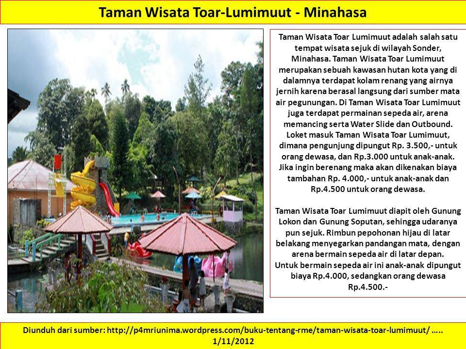 Taman Wisata Toar-Lumimuut - Minahasa Diunduh dari sumber: http://p4mriunima.wordpress.com/buku-tentang-rme/taman-wisata-toar-lumimuut/ ….. 1/11/2012