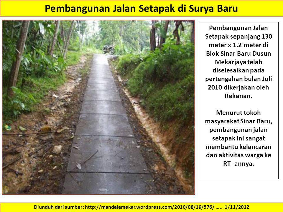 Pembangunan Jalan Setapak di Surya Baru Pembangunan Jalan Setapak sepanjang 130 meter x 1.2 meter di Blok Sinar Baru Dusun Mekarjaya telah diselesaika