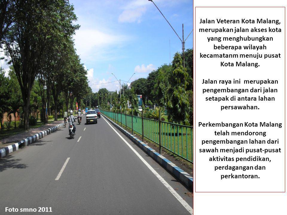 Jalan Veteran Kota Malang, merupakan jalan akses kota yang menghubungkan beberapa wilayah kecamatanm menuju pusat Kota Malang. Jalan raya ini merupaka