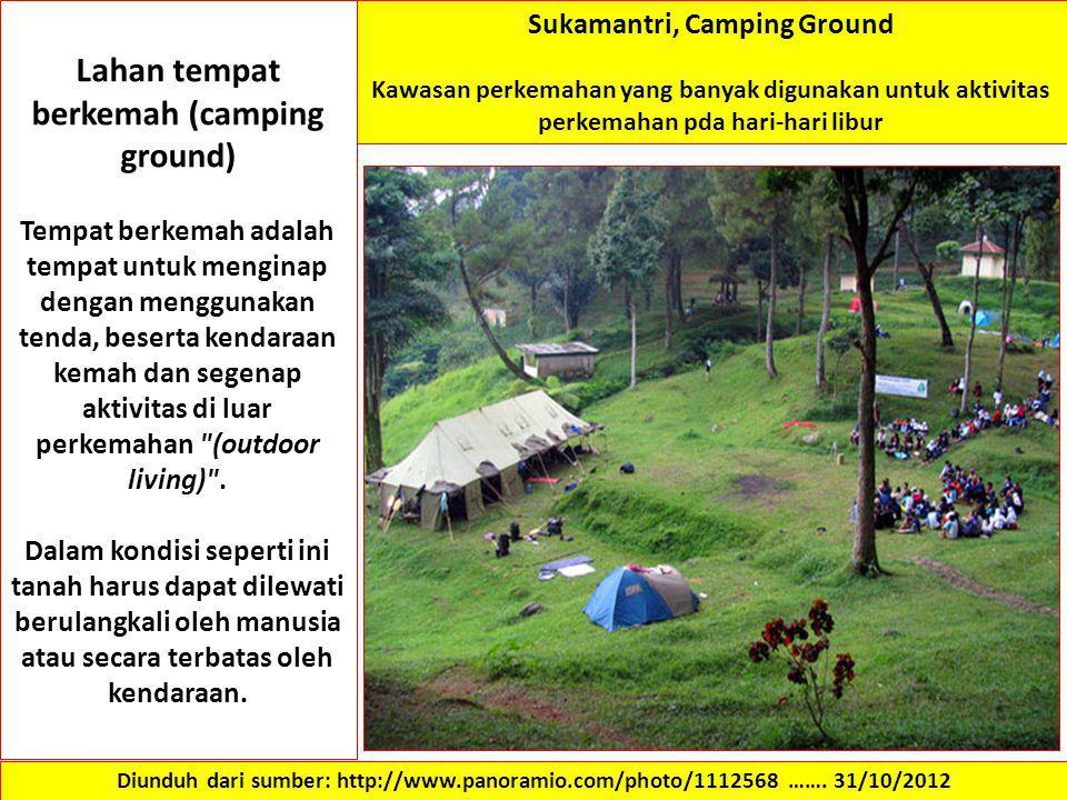 Lahan tempat berkemah (camping ground) Tempat berkemah adalah tempat untuk menginap dengan menggunakan tenda, beserta kendaraan kemah dan segenap akti
