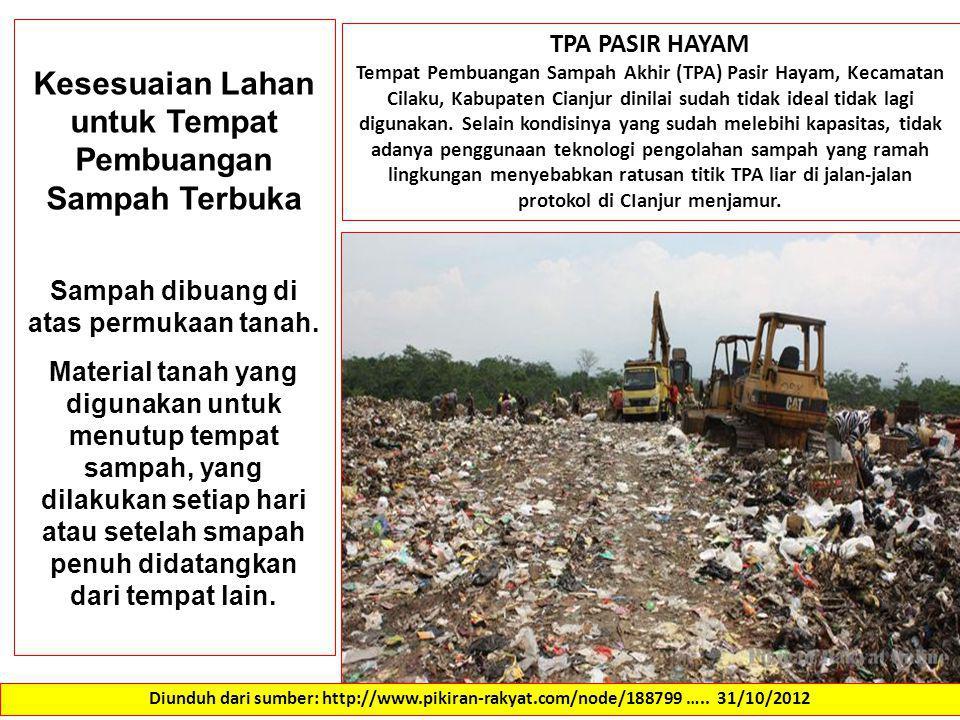 Kesesuaian Lahan untuk Tempat Pembuangan Sampah Terbuka Sampah dibuang di atas permukaan tanah. Material tanah yang digunakan untuk menutup tempat sam