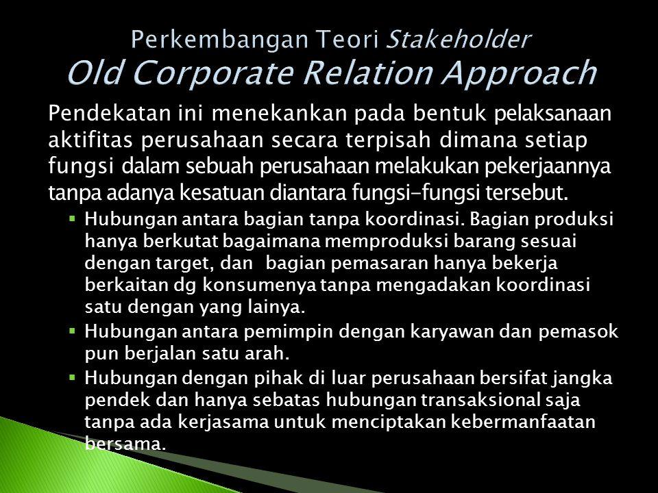 Pendekatan ini menekankan pada bentuk pelaksanaan aktifitas perusahaan secara terpisah dimana setiap fungsi dalam sebuah perusahaan melakukan pekerjaa