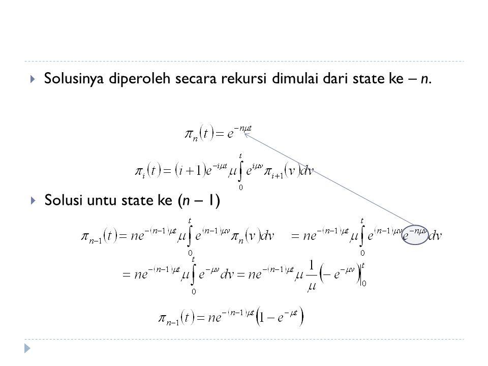  Solusinya diperoleh secara rekursi dimulai dari state ke – n.  Solusi untu state ke (n – 1)