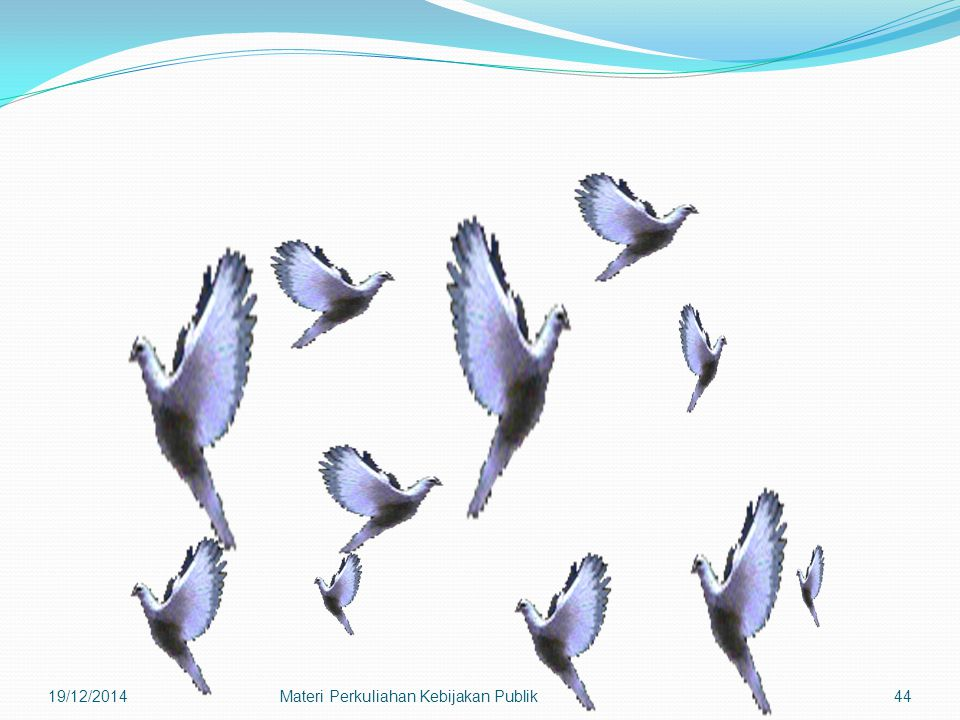 19/12/2014Materi Perkuliahan Kebijakan Publik44
