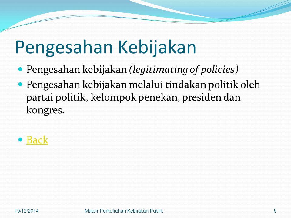 19/12/2014Materi Perkuliahan Kebijakan Publik47