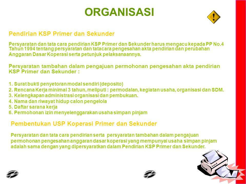 Persyaratan dan tata cara pendirian KSP Primer dan Sekunder harus mengacu kepada PP No.4 Tahun 1994 tentang persyaratan dan tatacara pengesahan akta p