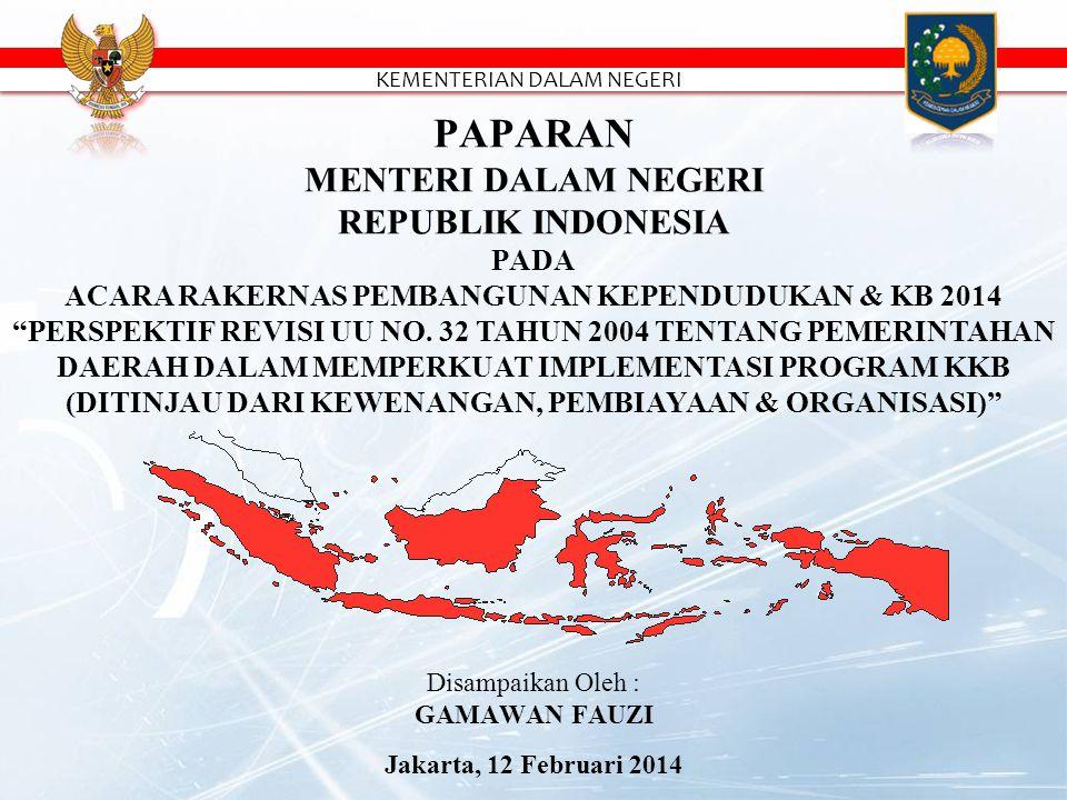 PAPARAN MENTERI DALAM NEGERI REPUBLIK INDONESIA PADA ACARA RAKERNAS PEMBANGUNAN KEPENDUDUKAN & KB 2014 PERSPEKTIF REVISI UU NO.