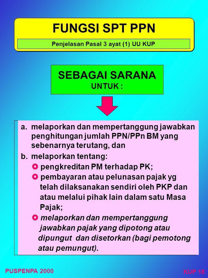 FUNGSI SPT PPh a. melaporkan dan mempertanggung jawabkan penghitungan jumlah pajak yang sebenarnya terutang b. melaporkan tentang :  pembayaran atau