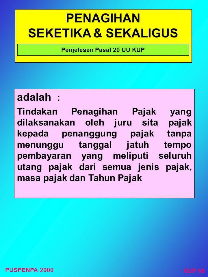 PENAGIHAN PAJAK DENGAN SURAT PAKSA Pasal 20 ayat (1), (3) UU KUP  STP  SKPKB  SKPKBT  SK PEMBETULAN  SK KEBERATAN  PUTUSAN BANDING Yang mengakib