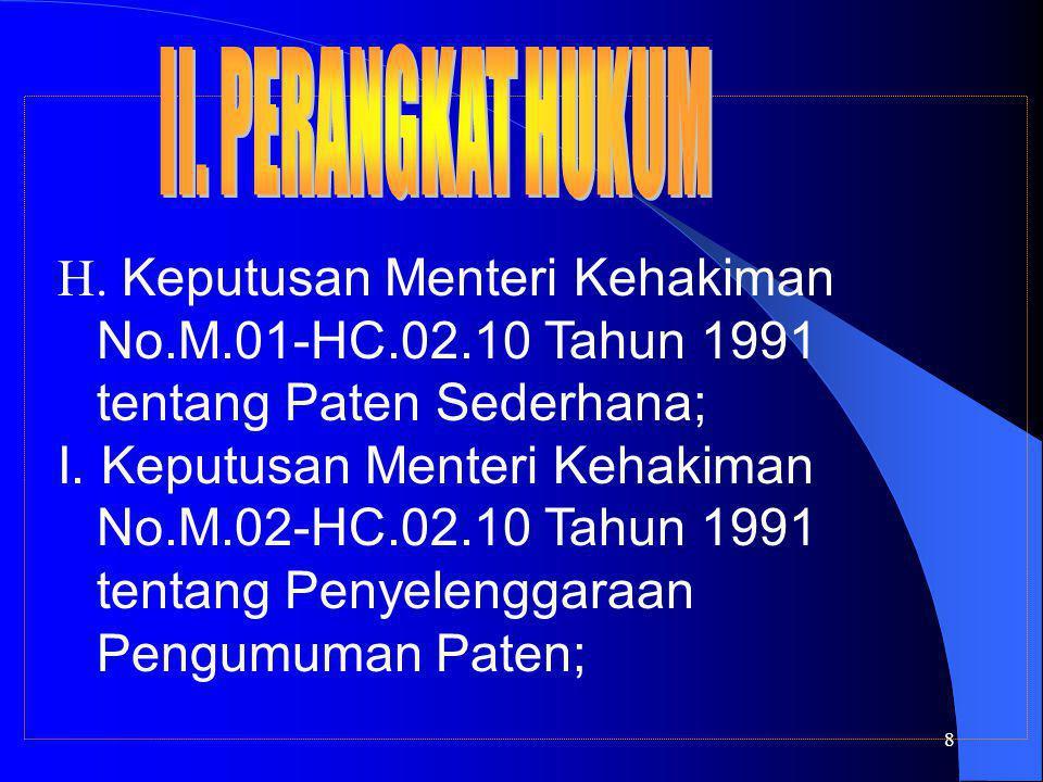 8 H. Keputusan Menteri Kehakiman No.M.01-HC.02.10 Tahun 1991 tentang Paten Sederhana; I.
