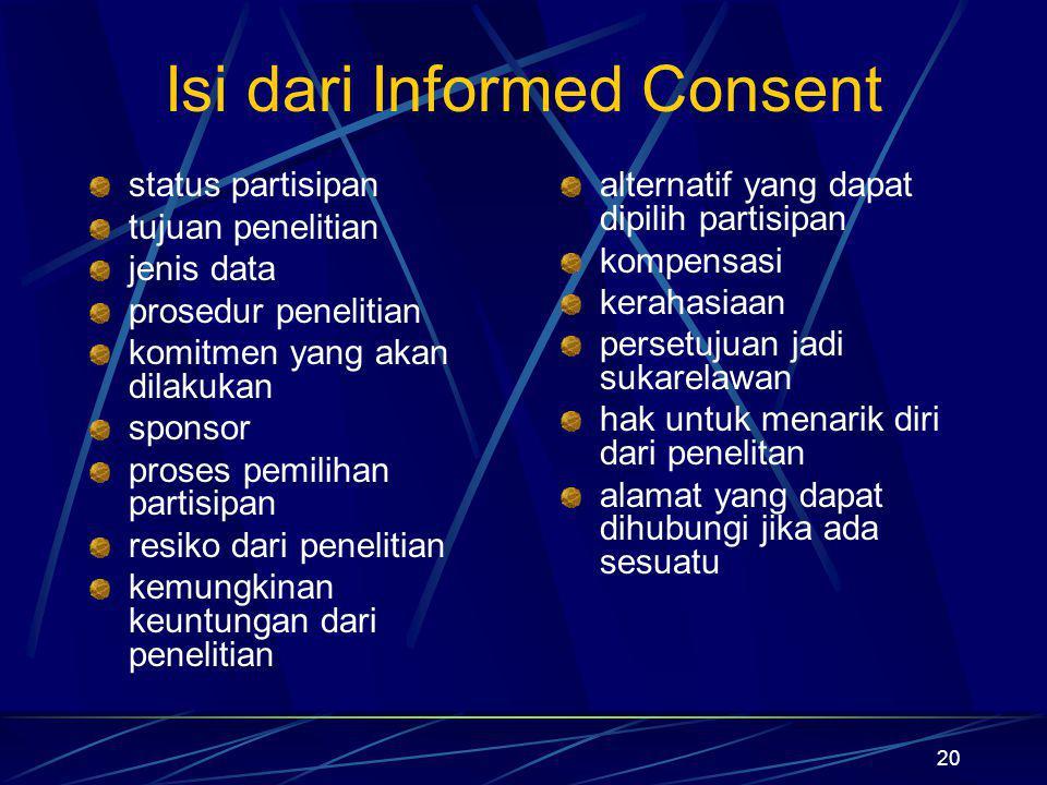 20 Isi dari Informed Consent status partisipan tujuan penelitian jenis data prosedur penelitian komitmen yang akan dilakukan sponsor proses pemilihan
