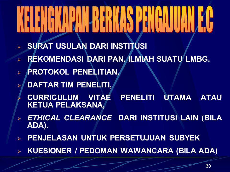 31 FORM CHECK LIST KELENGKAPAN BERKAS PENGAJUAN ETHICAL CLEARENCE KOMISI ETIK PENELITIAN KESEHATAN BADAN LITBANGKES No.