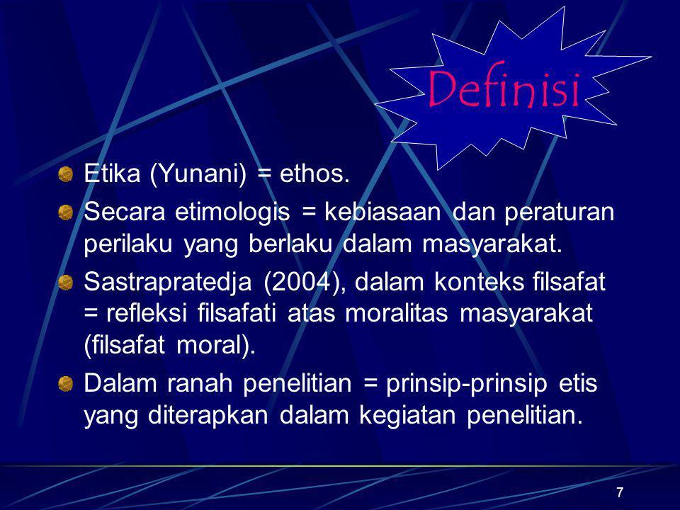 7 Etika (Yunani) = ethos. Secara etimologis = kebiasaan dan peraturan perilaku yang berlaku dalam masyarakat. Sastrapratedja (2004), dalam konteks fil
