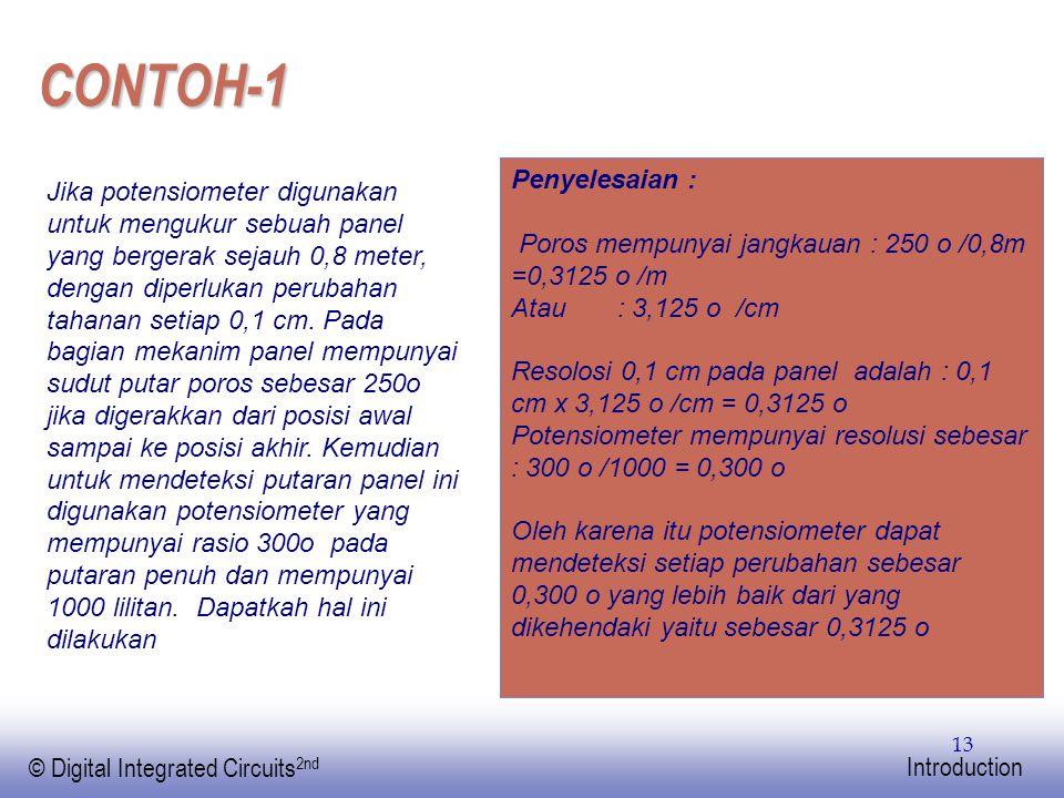 EE141 © Digital Integrated Circuits 2nd Introduction 13 CONTOH-1 Jika potensiometer digunakan untuk mengukur sebuah panel yang bergerak sejauh 0,8 met