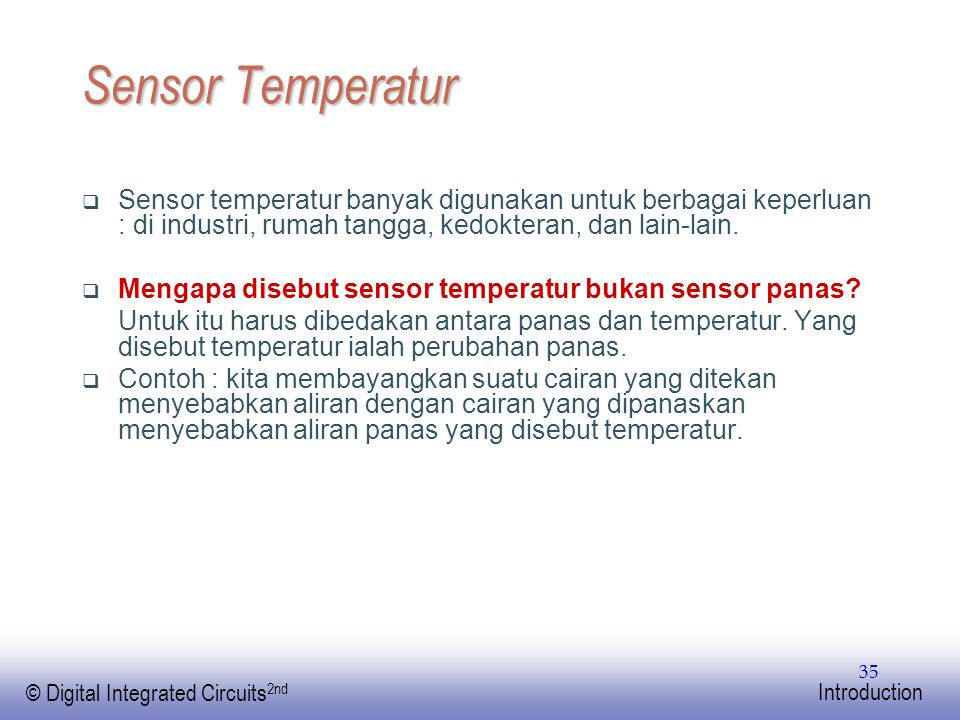 EE141 © Digital Integrated Circuits 2nd Introduction 35 Sensor Temperatur  Sensor temperatur banyak digunakan untuk berbagai keperluan : di industri,