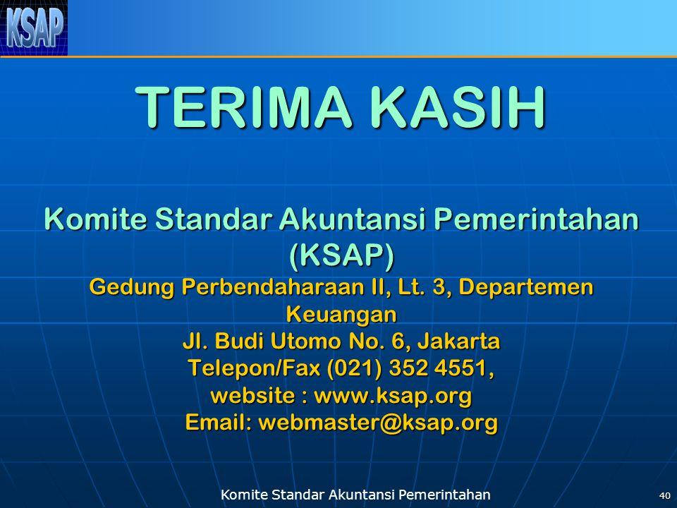 Komite Standar Akuntansi Pemerintahan 40 TERIMA KASIH Komite Standar Akuntansi Pemerintahan (KSAP) Gedung Perbendaharaan II, Lt. 3, Departemen Keuanga