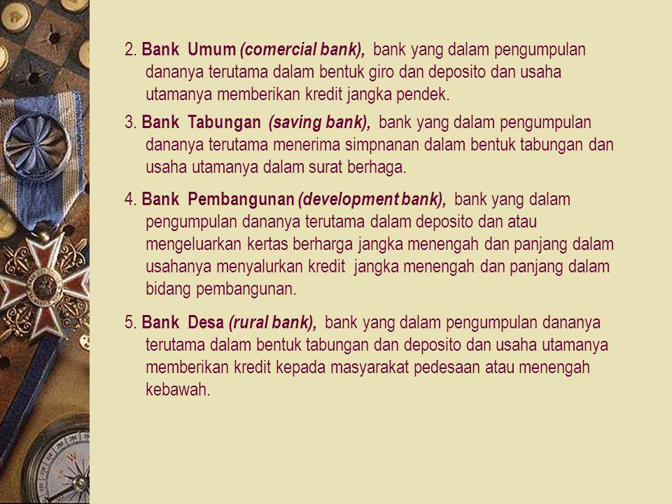 Pembagian / Jenis Bank Menurut UU No.7 / 1992, menurut jenisnya bank terdiri dari : 1. Bank Umum, merupakan bank yang dapat memberikan jasa dalam lalu