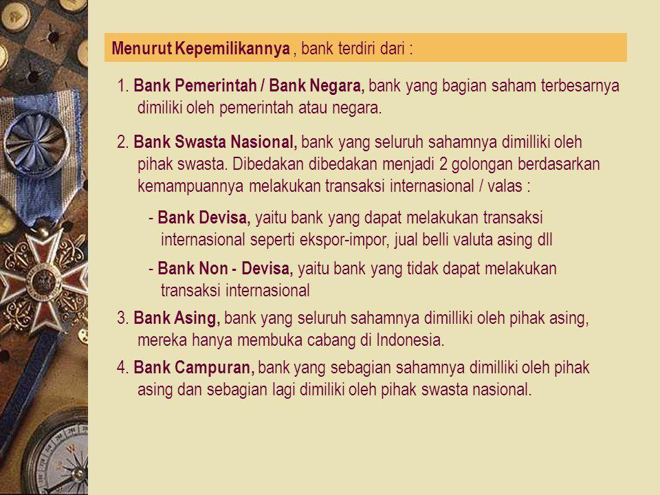 2. Bank Umum (comercial bank), bank yang dalam pengumpulan dananya terutama dalam bentuk giro dan deposito dan usaha utamanya memberikan kredit jangka