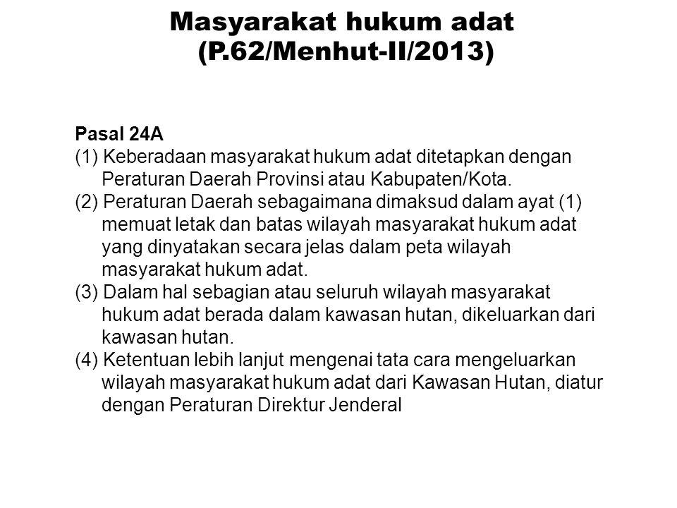 Pasal 24A (1) Keberadaan masyarakat hukum adat ditetapkan dengan Peraturan Daerah Provinsi atau Kabupaten/Kota. (2) Peraturan Daerah sebagaimana dimak