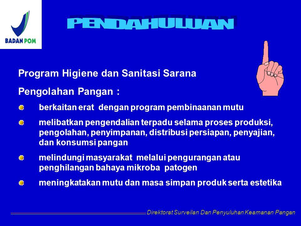 Program Higiene dan Sanitasi Sarana Pengolahan Pangan : berkaitan erat dengan program pembinaanan mutu melibatkan pengendalian terpadu selama proses p