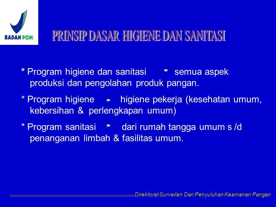 * Program higiene dan sanitasi semua aspek produksi dan pengolahan produk pangan. * Program higiene higiene pekerja (kesehatan umum, kebersihan & perl