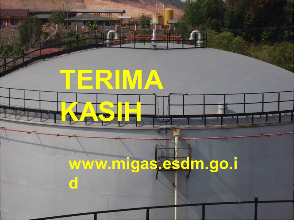 TERIMA KASIH www.migas.esdm.go.i d