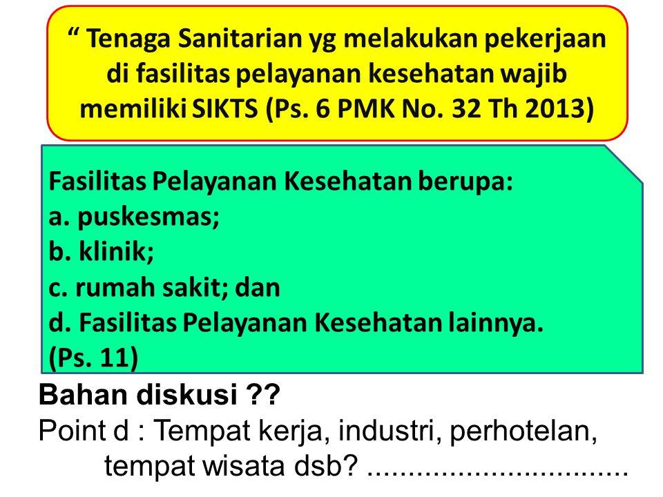 """"""" Tenaga Sanitarian yg melakukan pekerjaan di fasilitas pelayanan kesehatan wajib memiliki SIKTS (Ps. 6 PMK No. 32 Th 2013) Fasilitas Pelayanan Keseha"""
