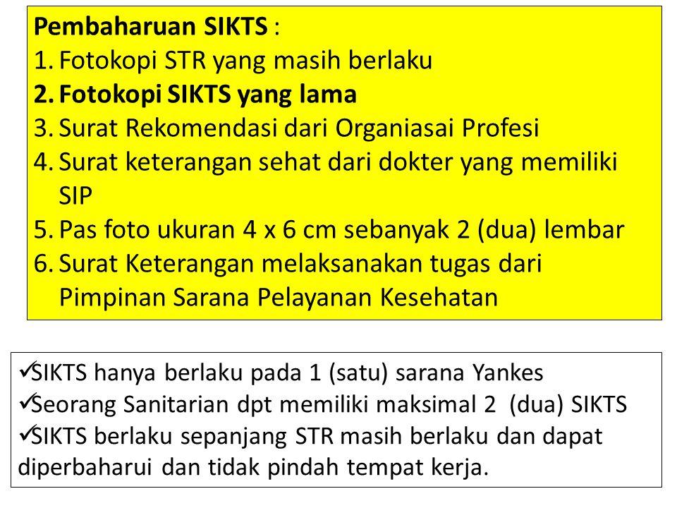 SIKTS hanya berlaku pada 1 (satu) sarana Yankes Seorang Sanitarian dpt memiliki maksimal 2 (dua) SIKTS SIKTS berlaku sepanjang STR masih berlaku dan d