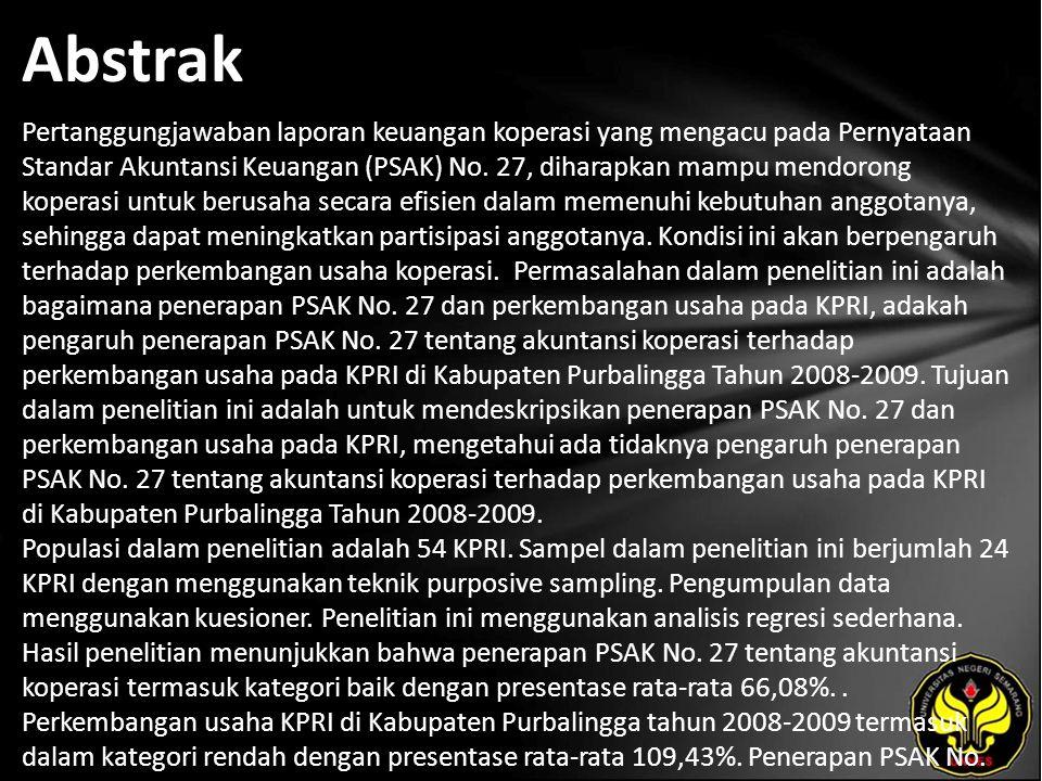 Abstrak Pertanggungjawaban laporan keuangan koperasi yang mengacu pada Pernyataan Standar Akuntansi Keuangan (PSAK) No.