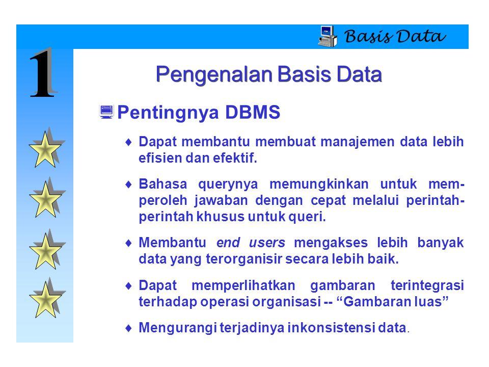 1 1 Basis Data Model Basis Data  Model basis data adalah kumpulan dari konsepsi logika yang biasanya mewakili struktur dan relasi data yang terdapat pada suatu basis data.