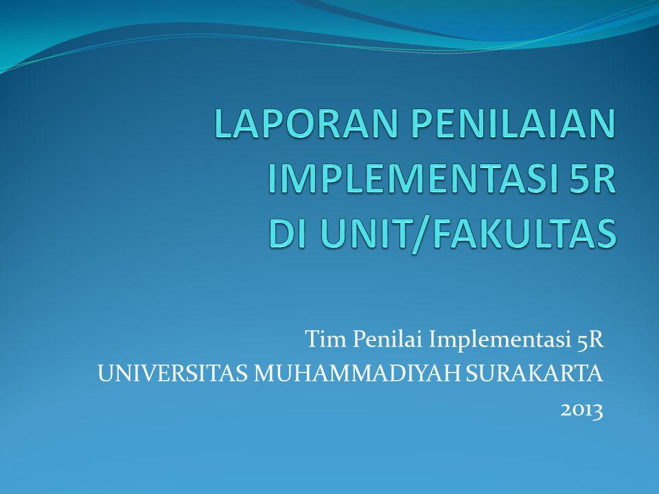 Tim Penilai Implementasi 5R UNIVERSITAS MUHAMMADIYAH SURAKARTA 2013
