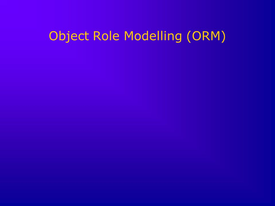 Object Role Modelling (ORM)