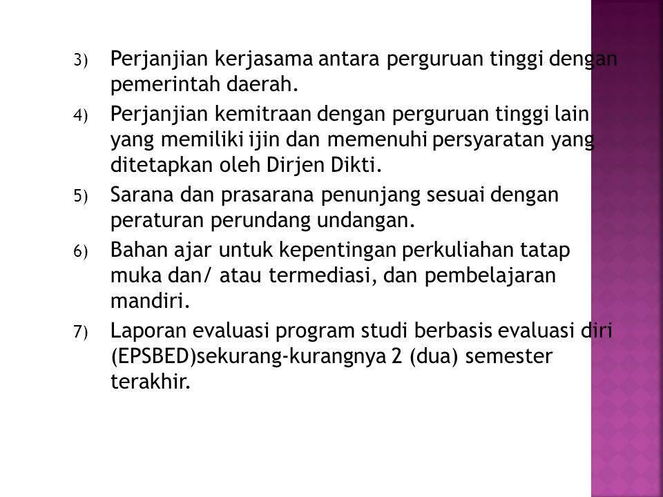 3) Perjanjian kerjasama antara perguruan tinggi dengan pemerintah daerah.