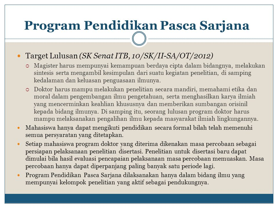 Program Pendidikan Pasca Sarjana Target Lulusan (SK Senat ITB, 10/SK/II-SA/OT/2012)  Magister harus mempunyai kemampuan berdaya cipta dalam bidangnya