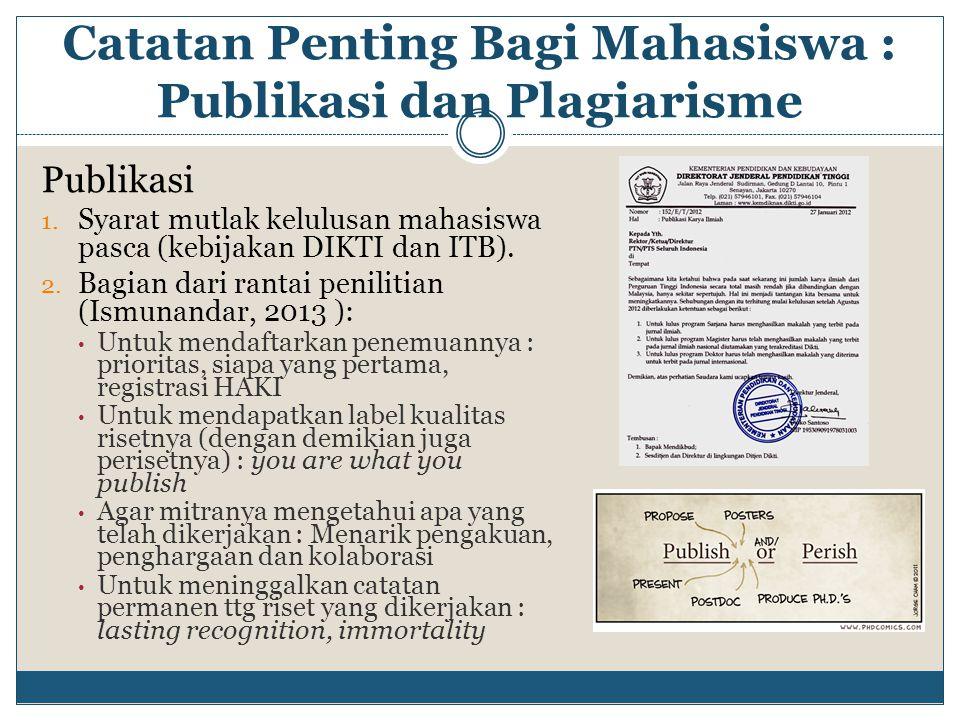 Publikasi 1. Syarat mutlak kelulusan mahasiswa pasca (kebijakan DIKTI dan ITB). 2. Bagian dari rantai penilitian (Ismunandar, 2013 ): Untuk mendaftark
