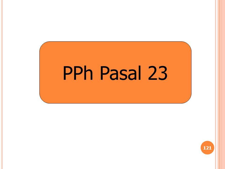 121 PPh Pasal 23