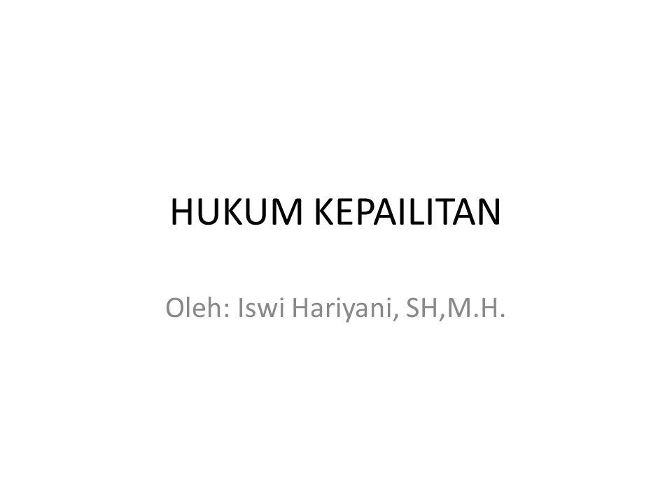 HUKUM KEPAILITAN Oleh: Iswi Hariyani, SH,M.H.