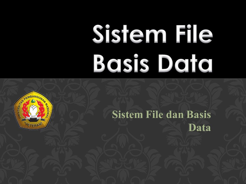 Sistem File dan Basis Data