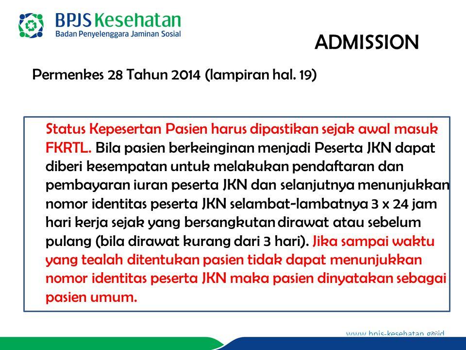 www.bpjs-kesehatan.go.id ADMISSION Status Kepesertan Pasien harus dipastikan sejak awal masuk FKRTL.