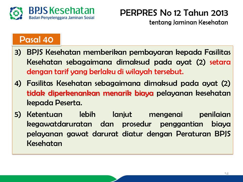 3)BPJS Kesehatan memberikan pembayaran kepada Fasilitas Kesehatan sebagaimana dimaksud pada ayat (2) setara dengan tarif yang berlaku di wilayah tersebut.